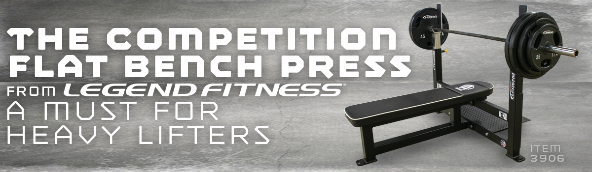 The Competition Flat Bench Press from Legend Fitness: A Must for Heavy Lifters