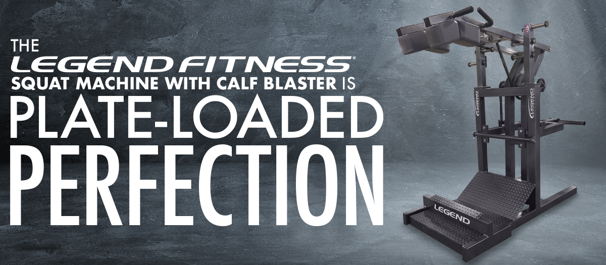 The Squat Machine with Calf Blaster from Legend Fitness is Plate-Loaded Perfection.